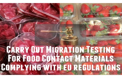 How to Carry Out Migration Testing and Comply with EU Food Contact Regulations for Plastics?